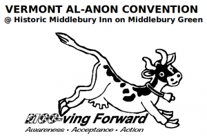 2013 VT Al-Anon Convention - Moo-ving Forward: Awareness, Acceptance, Action